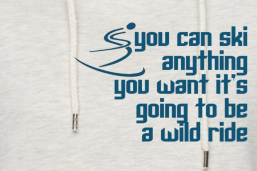 Ski anything T-shirt is inspired by a Rocketman movie quote